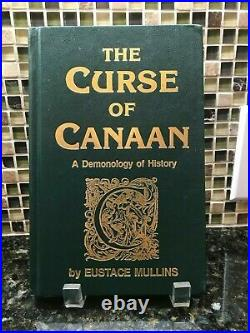AUTOGRAPHED / SIGNED The Curse of Canaan by Eustace Mullins 1st Ed. 1987
