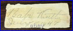 BABE RUTH SIGNED CUT INSCRIBED JULY 6 1947 AUTOGRAPHED $Investment$COA JSA